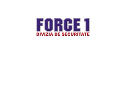 Job offers, jobs at FORCE 1 - DIVIZIA DE SECURITATE